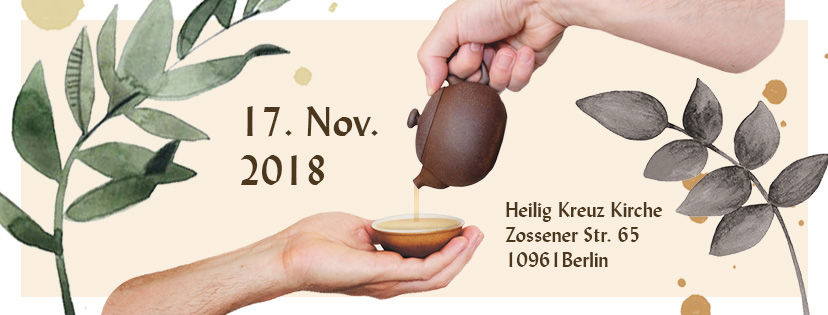Berlin Tea Festival 2018 | 17. November 2018, 11-19 Uhr